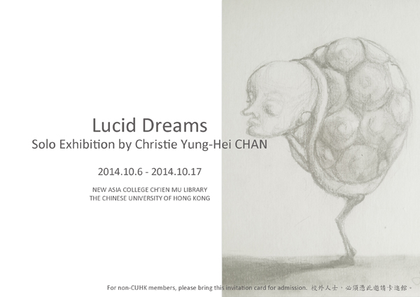 Lucid Dream - Solo exhibition by Christie Yung Hei Chan Lucid Dream - 陳雍希個人展