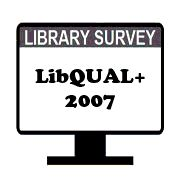 LibQUAL+ Library Survey 2007
