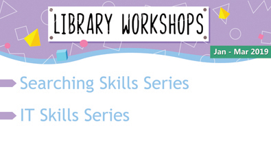 Library Workshops: Jan - Mar 2019