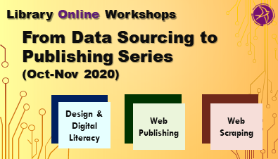 Library Online Workshops: From Data Sourcing to Publishing Series (Oct-Nov 2020)