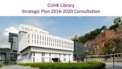 CUHK Library Strategic Plan 2016-2020 Consultation