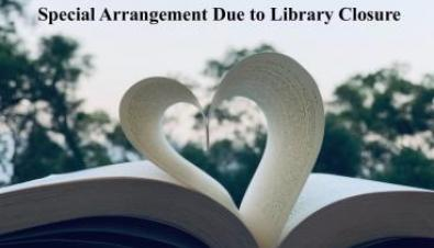 Special Arrangement Due to Library Closure