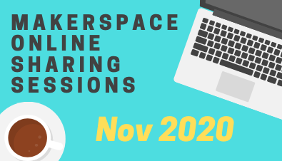 MakerSpace Online Sharing Sessions