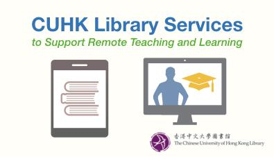 CUHK Library Services to Support Remote Teaching and Learning