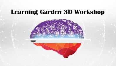 Learning Garden 3D workshop
