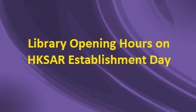 Library Opening Hours on HKSAR Establishment Day
