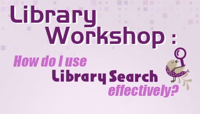Library Workshop: How do I use LibrarySearch effectively?
