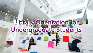 Library Orientation for Undergraduate Students 2016