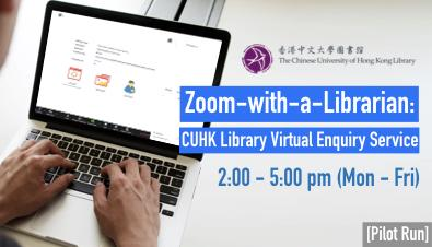 Zoom-with-a-Librarian : CUHK Library Virtual Enquiry Service [Pilot Run]